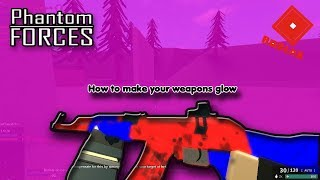 How To Make Your Skins Glow! | Roblox Phantom Forces