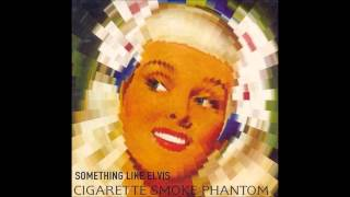 SOMETHING LIKE ELVIS - Phantom