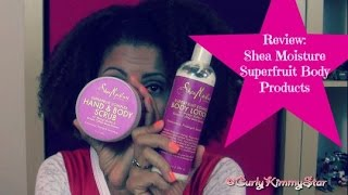 REVIEW:  Shea Moisture Superfruit Body  |  CurlyKimmyStar Thumbnail