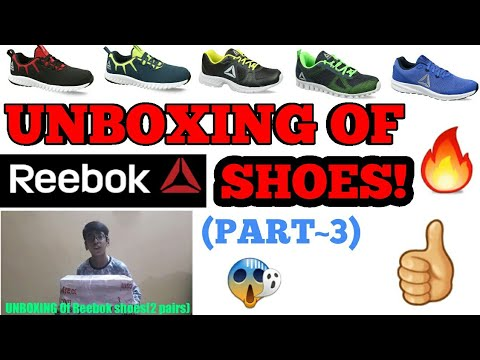 UNBOXING of Reebok Shoes! (Part-3)