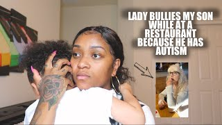 A lady bullied my son because he has autism *video included*