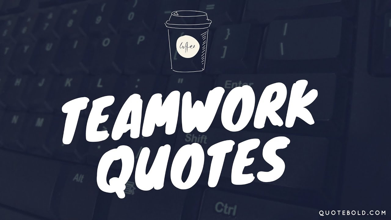 famous teamwork quotes shareable images quotebold