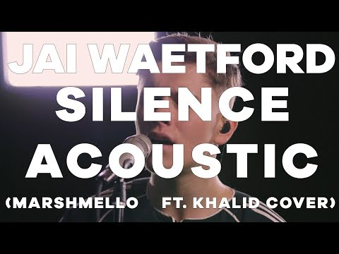 JAI WAETFORD - SILENCE (MARSHMELLO FT. KHALID COVER) Mp3