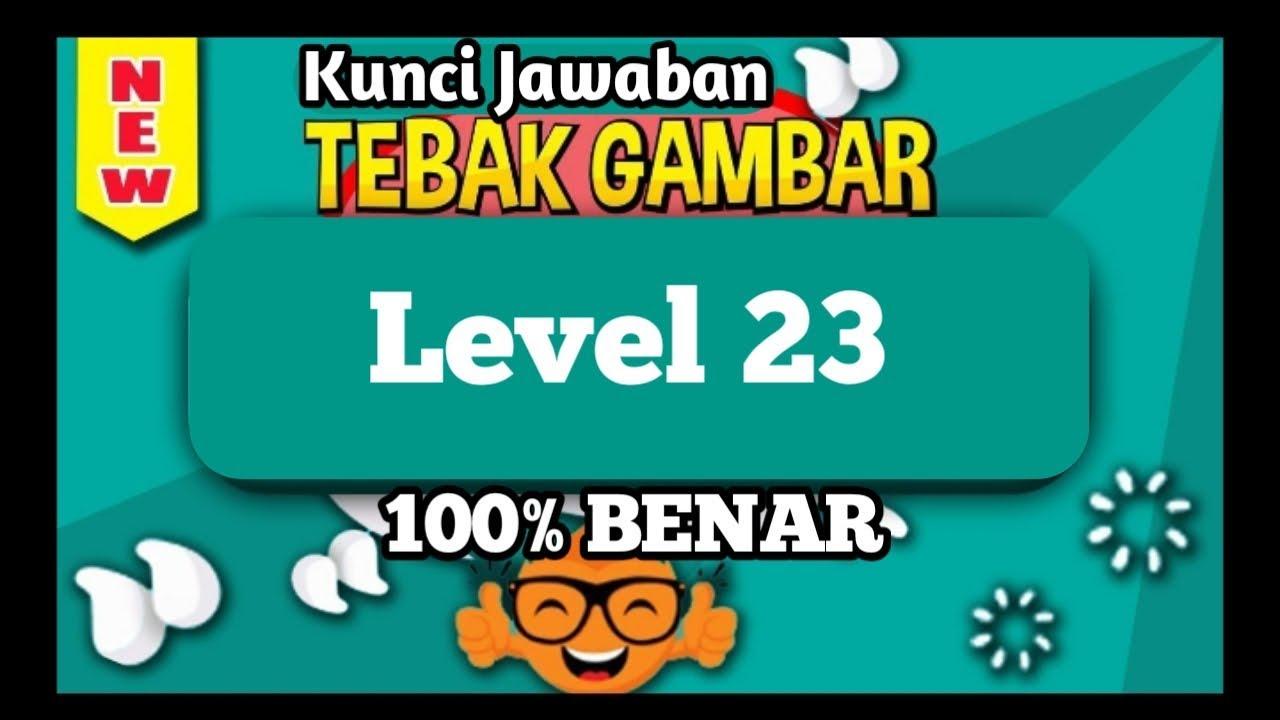 Kunci Jawaban Tebak Gambar Level 23 Dua Puluh Tiga Update Terbaru Youtube