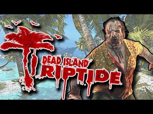 Dead Island: Riptide (видео)