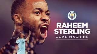 RAHEEM STERLING  GOAL MACHINE  MAN CITY