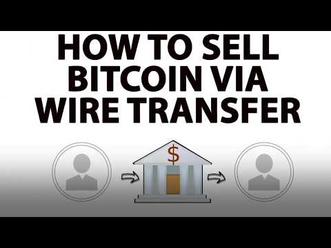 How To Sell Bitcoin Via Wire Transfer