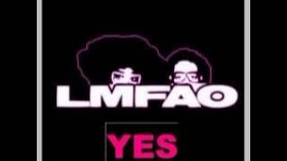 LMFAO - Yes