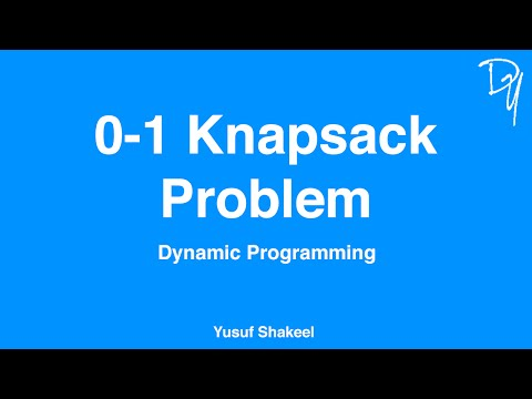 Dynamic Programming | 0-1 Knapsack Problem - step by step guide