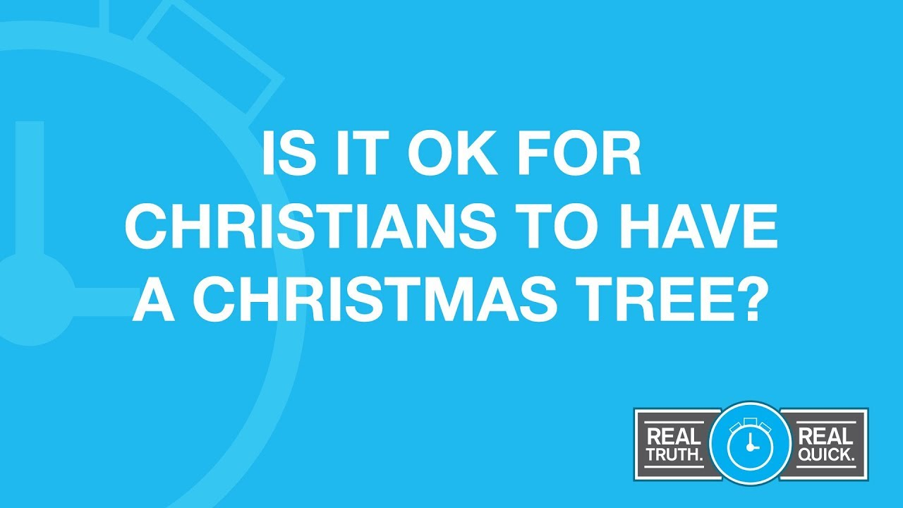 Have A Christmas.Is It Ok For Christians To Have A Christmas Tree