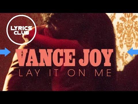 Vance Joy - Lay It On Me - Lyrics by LyricsClub