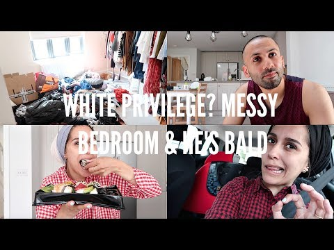 WHITE PRIVILEGE? MESSY BEDROOM & MY HUSBAND IS BALD!