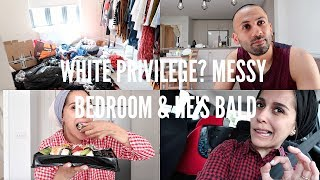 WHITE PRIVILEGE MESSY BEDROOM  MY HUSBAND IS BALD