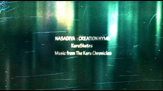 Nasadiya:Creation Hymn from The Kuru Chronicles