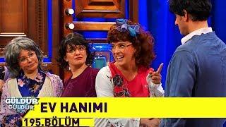 Güldür Güldür Show 195.Bölüm - Ev Hanımı