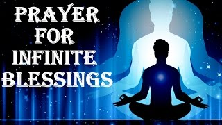 DAILY PRAYER FOR INFINITE BLESSINGS: VERY POWERFUL !