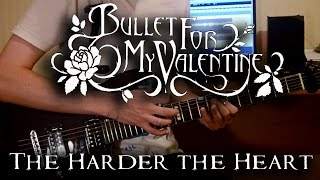 Bullet For My Valentine - The Harder the Heart (The Harder It Breaks) Guitar Cover