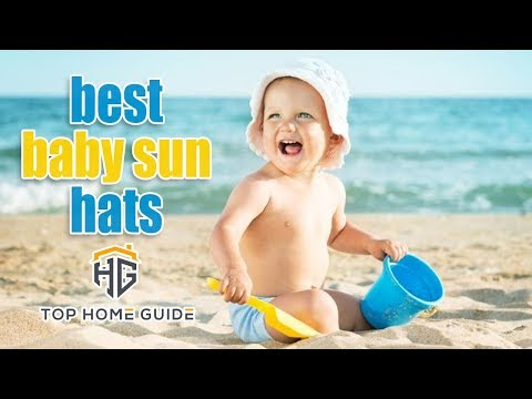 ▶️Sun Hats: Top 5 Best Baby Sun Hats in 2020 [ Buying Guide ]