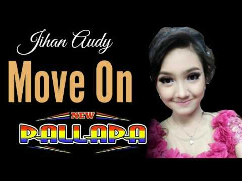 Jihan Audy - Move On - New Pallapa (NDX A.K.A)