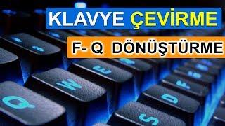 F ve Q Klavye Çevirme Nasıl Yapılır ?