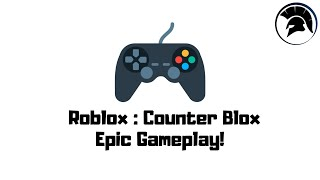 🎮 ROBLOX : COUNTER BLOX | HIGH KILL FUNNY GAME | CARRY TEAM BTW?