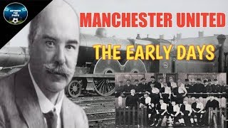 MANCHESTER UNITED HISTORY: How the CLUB was FORMED | FOOTBALL HISTORY |