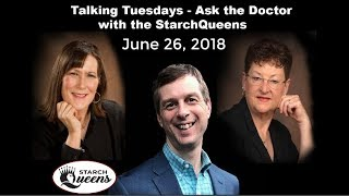 """Talking Tuesday Q&A with the Starch Queens - """"Ask the Doctor"""" - 6/26/18"""