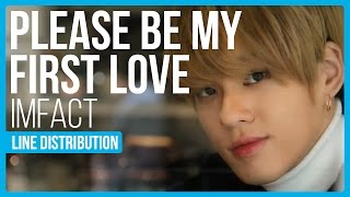 IMFACT - Please Be My First Love (첫사랑을 부탁해) Line Distribution (Color Coded)