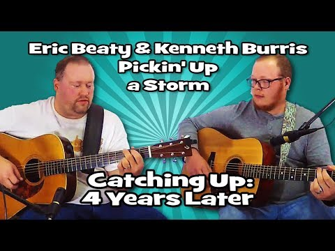 02 Catching Up: 4 Years Later - Eric Beaty & Kenneth Burris - Pickin' Up a Storm