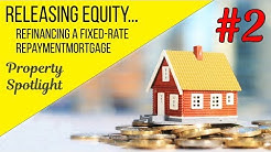 Refinancing a Fixed-Rate Mortgage? | Property Spotlight #2
