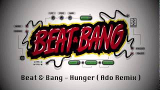 Beat & Bang - Hunger ( Ado Remix ) // Mähtrasher Records