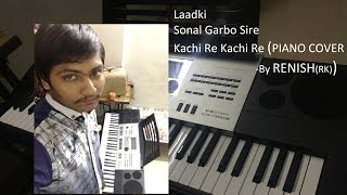 Download Hindi Video Songs - LAADKI  , SONAL GARBO, KACHI RE KACHI RE (PIANO COVER)