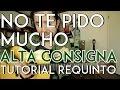 No Te Pido Mucho - Alta Consigna - Tutorial - REQUINTO - Como tocar en Guitarra