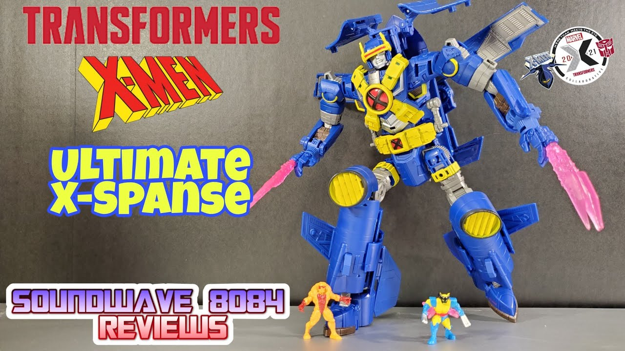 Transformers X-Men Ultimate X-Spanse 2021 Collaborative Review by Soundwave 8084
