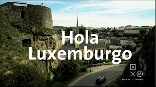 Hola Luxemburgo! | Bélgica y Luxemburgo #1
