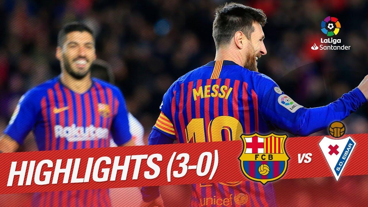 Highlights Fc Barcelona Vs Sd Eibar   Youtube