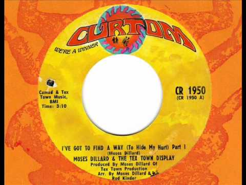 Moses Dillard & The Tex Town Display - I've Got To Find A Way (To Hide My Hurt) Parts 1&2