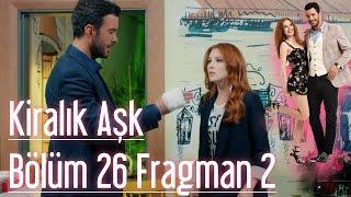 Kiralık Aşk 26. Bölüm 2. Fragman