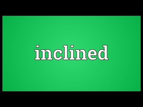 Inclined Meaning