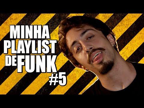 MINHA PLAYLIST DE FUNK #5