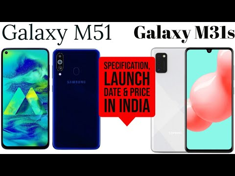 Samsung Galaxy M51 And Galaxy M31s -  Specification, Launch Date And Price In India