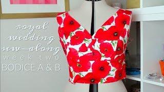Royal Wedding Sew-Along  |  Week Three  |  Making the Bodice View A & B