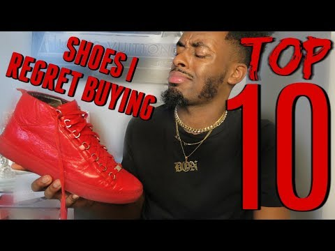 TOP 10 SNEAKERS I REGRET BUYING!!!