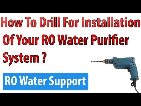 How To Drill For Installation Of Your RO Water Purifier System ?