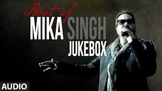 Best of Mika Singh Full Songs Jukebox Party Songs