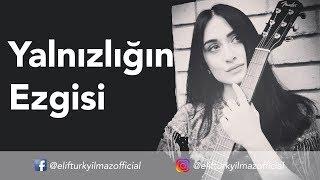 Elif Turkyilmaz - Yalnizligin Ezgisi Onur Can Ozcan Anisina  Resimi