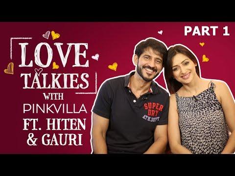 Hiten Tejwani And Gauri Pradhan's Secret Behind Their Happily Married Life | Love Talkies | Part 1
