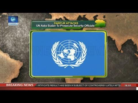 Darfur Attacks: UN Asks Sudan To Prosecute Security Officials |Network Africa|