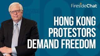 Fireside Chat Ep. 103 – Hong Kong Protestors Demand Freedom