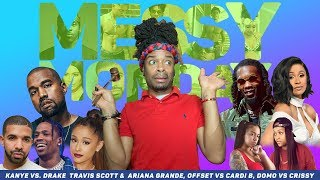 DRAMA ALERT! Kanye attacks Ariana, Drake & Travis..Domo vs Crissy & MORE |MessyMonday